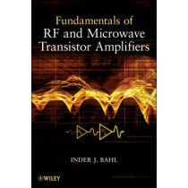 Fundamentals of RF and Microwave Transistor Amplifiers by Inder Bahl, 9780470391662