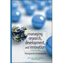 Managing Research, Development and Innovation: Managing the Unmanageable by Ravi Jain, 9780470404126