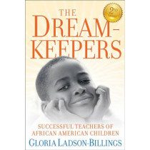 The Dreamkeepers: Successful Teachers of African American Children by Gloria Ladson-Billings, 9780470408155