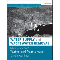 Fair, Geyer, and Okun's, Water and Wastewater Engineering: Water Supply and Wastewater Removal by Nazih K. Shammas, 9780470411926