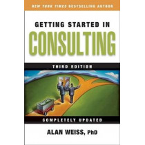 Getting Started in Consulting by Alan Weiss, 9780470419809