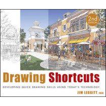 Drawing Shortcuts: Developing Quick Drawing Skills Using Today's Technology by Jim Leggitt, 9780470435489