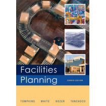 Facilities Planning by James A. Tompkins, 9780470444047