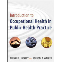 Introduction to Occupational Health in Public Health Practice by Bernard J. Healey, Jr., 9780470447680