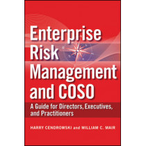 Enterprise Risk Management and COSO: A Guide for Directors, Executives and Practitioners by Harry Cendrowski, 9780470460658