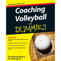 Coaching Volleyball For Dummies by The National Alliance for Youth Sports, 9780470464694