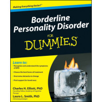 Borderline Personality Disorder For Dummies by Charles H. Elliott, 9780470466537