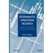 Deterministic Operations Research: Models and Methods in Linear Optimization by David J. Rader, 9780470484517