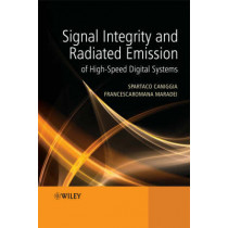 Signal Integrity and Radiated Emission of High-Speed Digital Systems by Spartaco Caniggia, 9780470511664