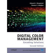 Digital Color Management: Encoding Solutions by Thomas E. Madden, 9780470512449