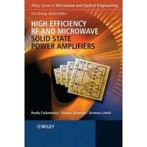 High Efficiency RF and Microwave Solid State Power Amplifiers by Paolo Colantonio, 9780470513002