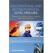 Occupational and Environmental Lung Diseases: Diseases from Work, Home, Outdoor and Other Exposures by Susan Tarlo, 9780470515945
