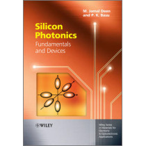 Silicon Photonics: Fundamentals and Devices by M. Jamal Deen, 9780470517505