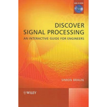 Discover Signal Processing: An Interactive Guide for Engineers by Simon Braun, 9780470519707