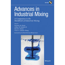 Advances in Industrial Mixing: A Companion to the Handbook of Industrial Mixing by Edward L. Paul, 9780470523827