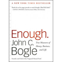 Enough: True Measures of Money, Business, and Life by John C. Bogle, 9780470524237