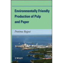 Environmentally Friendly Production of Pulp and Paper by Dr. Pratima Bajpai, 9780470528105