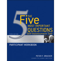 The Five Most Important Questions Self Assessment Tool: Participant Workbook by Peter Ferdinand Drucker, 9780470531211