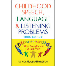 Childhood Speech, Language, and Listening Problems by Patricia McAleer Hamaguchi, 9780470532164