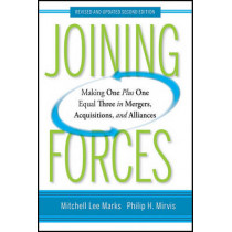 Joining Forces: Making One Plus One Equal Three in Mergers, Acquisitions, and Alliances by Mitchell Lee Marks, 9780470537374