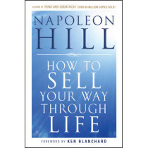 How To Sell Your Way Through Life by Napoleon Hill, 9780470541180