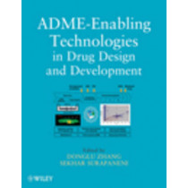 ADME-Enabling Technologies in Drug Design and Development by Donglu Zhang, 9780470542781