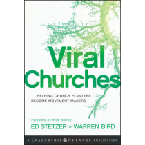 Viral Churches: Helping Church Planters Become Movement Makers by Ed Stetzer, 9780470550458