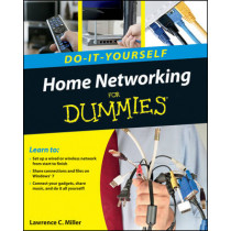 Home Networking Do-It-Yourself For Dummies by Lawrence C. Miller, 9780470561737