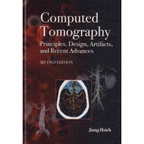 Computed Tomography Principles, Design, Artifacts, and Recent Advances by Jiang Hsieh, 9780470563533