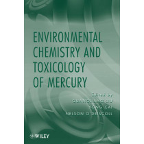 Environmental Chemistry and Toxicology of Mercury by Guangliang Liu, 9780470578728