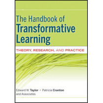 The Handbook of Transformative Learning: Theory, Research, and Practice by Edward W. Taylor, 9780470590720