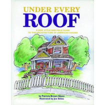 Under Every Roof: A Kid's Style and Field Guide to the Architecture of American Houses by Patricia Brown Glenn, 9780470593592