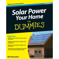 Solar Power Your Home For Dummies by Rik DeGunther, 9780470596784