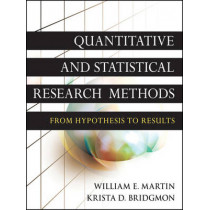 Quantitative and Statistical Research Methods: From Hypothesis to Results by William E. Martin, 9780470631829