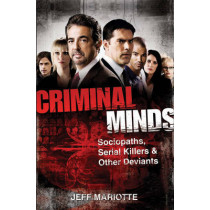 Criminal Minds: Sociopaths, Serial Killers, & Other Deviants by Jeff Mariotte, 9780470636251