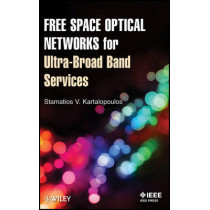 Free Space Optical Networks for Ultra-Broad Band Services by Stamatios V. Kartalopoulos, 9780470647752