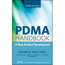 The PDMA Handbook of New Product Development by Kenneth B. Kahn, 9780470648209