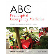 ABC of Prehospital Emergency Medicine by Tim Nutbeam, 9780470654880