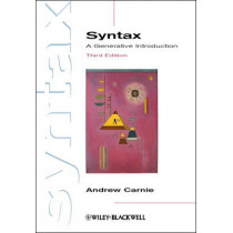 Syntax: A Generative Introduction by Andrew Carnie, 9780470655313