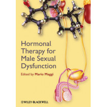 Hormonal Therapy for Male Sexual Dysfunction by Mario Maggi, 9780470657607