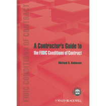 A Contractor's Guide to the FIDIC Conditions of Contract by Michael D. Robinson, 9780470657645