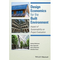 Design Economics for the Built Environment: Impact of Sustainability on Project Evaluation by Herbert Robinson, 9780470659090