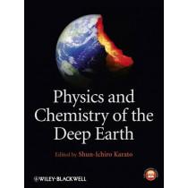 Physics and Chemistry of the Deep Earth by Shun-Ichiro Karato, 9780470659144