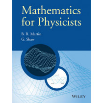 Mathematics for Physicists by Brian R. Martin, 9780470660225