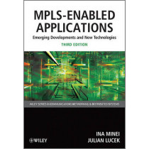 MPLS-Enabled Applications: Emerging Developments and New Technologies by Ina Minei, 9780470665459