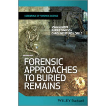 Forensic Approaches to Buried Remains by Professor John Hunter, 9780470666296