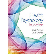 Health Psychology in Action by Mark Forshaw, 9780470667347