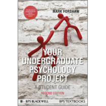Your Undergraduate Psychology Project: A Student Guide by Mark Forshaw, 9780470669983