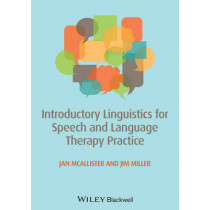 Introductory Linguistics for Speech and Language Therapy Practice by Jan McAllister, 9780470671108
