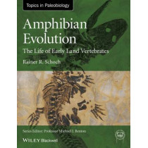 Amphibian Evolution: The Life of Early Land Vertebrates by Rainer R. Schoch, 9780470671788